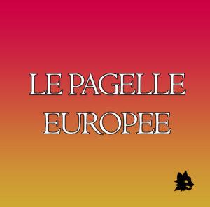 Le pagelle europee
